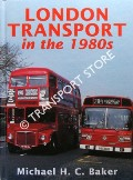 London Transport in the 1980s by BAKER, Michael H.C.